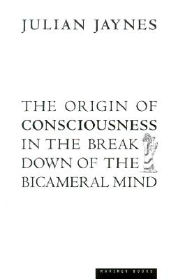 The Origin of Consciousness in the Breakdown of the Bicameral Mind by